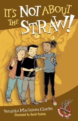 It's Not About the Straw!