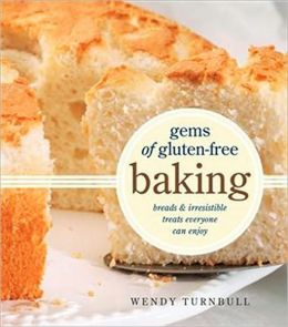 Gems of Gluten-Free Baking: Breads and Irresistible Treats Everyone Can Enjoy