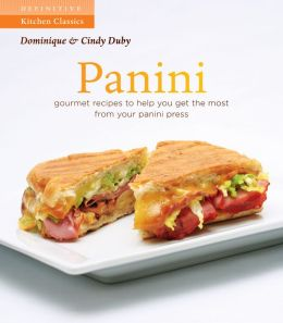 Panini: 50 Recipes To Get The Most Out of Your Grill