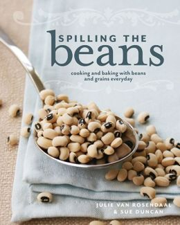 Spilling the Beans: Cooking and Baking with Beans and Grains Everyday