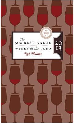 The 500 Best-Value Wines in the LCBO 2013: Updated Fifth Edition with over 150 New Wines!