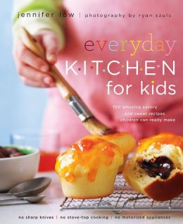 Everyday Kitchen for Kids: 100 Amazing Savory and Sweet Recipes Your Children Can Really Make