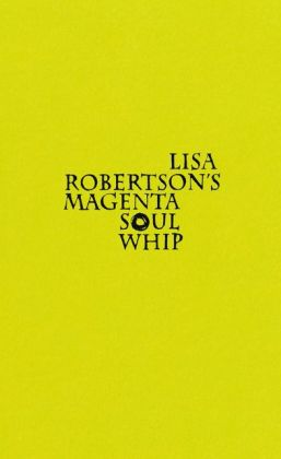 Lisa Robertson's Magenta Soul Whip