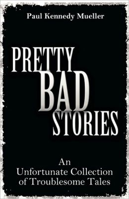 Pretty Bad Stories
