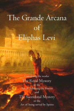 The Grande Arcana of Eliphas Levi