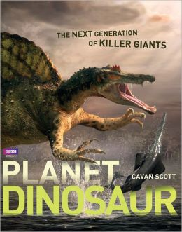 Planet Dinosaur: The Next Generation of Killer Giants