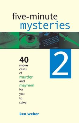Five-minute Mysteries 2: 40 More Cases of Murder and Mayhem for You to Solve