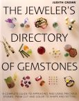 Book Cover Image. Title: The Jeweler's Directory of Gemstones:  A Complete Guide to Appraising and Using Precious Stones From Cut and Color to Shape and Settings, Author: Judith Crowe