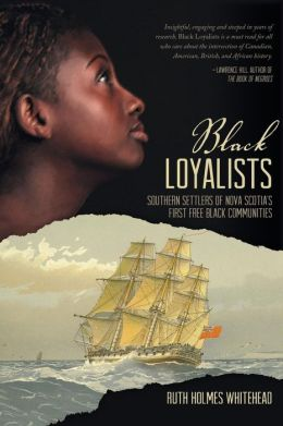 Black Loyalists: Southern Settlers of Nova Scotia's First Free Black Community