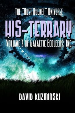 HIS-TERRARY: Volume 3 Of Galactic Ecoleers, Inc.