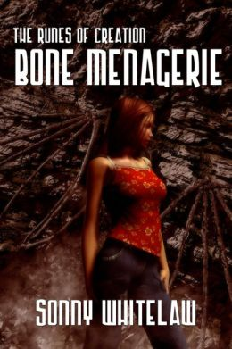 Bone Menagerie: Book One Of The Runes Of Creation