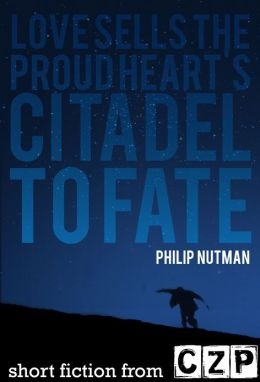 Love Sells The Proud Heart's Citadel To Fate: Short Story