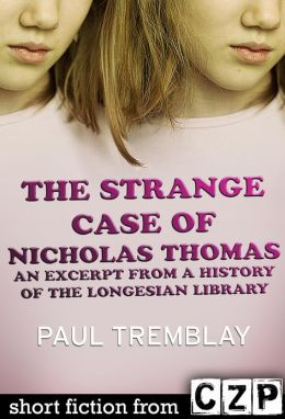 The Strange Case of Nicholas Thomas: An Excerpt from A History of the Longesian: Short Story