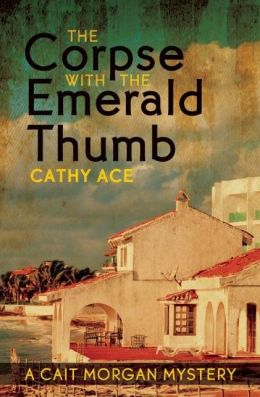 The Corpse with the Emerald Thumb (Cait Morgan Series #3)