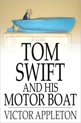 Tom Swift and His Motor Boat: Or, The Rivals of Lake Carlopa