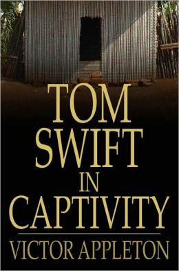 Tom Swift in Captivity: Or a Daring Escape By Airship