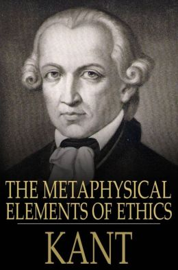 The Metaphysical Elements of Ethics