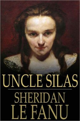 Uncle Silas: A Tale of Bartram-Haugh