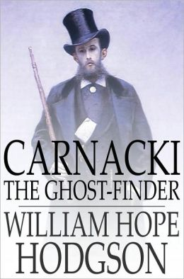 Carnacki, the Ghost-Finder