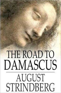 The Road to Damascus: A Trilogy