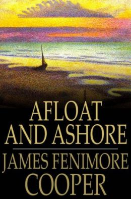Afloat and Ashore: A Sea Tale