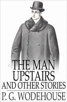The Man Upstairs: And Other Stories