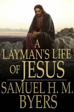 A Layman's Life of Jesus