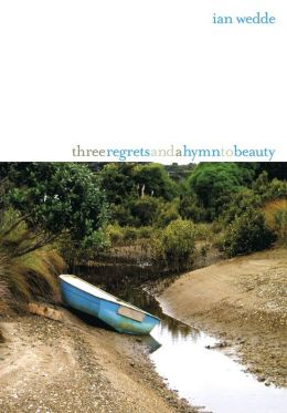Three Regrets and a Hymn to Beauty