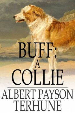 Buff: A Collie: And Other Dog-Stories