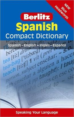 Berlitz Spanish Compact Dictionary: Spanish-English / Ingles-Espanol
