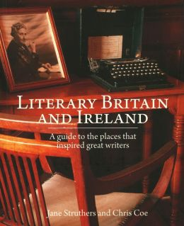 Literary Britain and Ireland: A guide to the places that inspired great writers