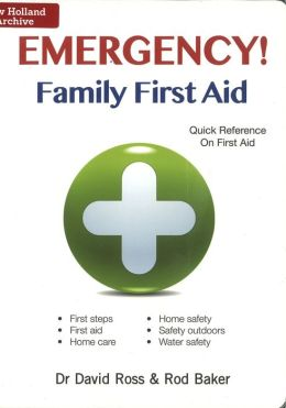 Emergency! Family First Aid: Quick Reference on First Aid