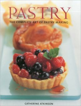 Pastry: The Complete Art of Pastry Making