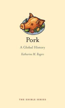 Pork: A Global History