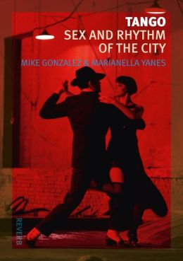 Tango: Sex and Rhythm of the City