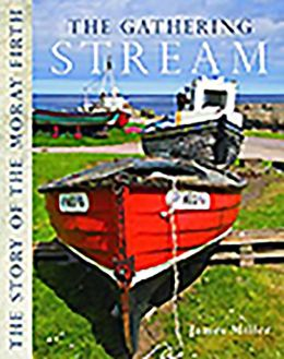 The Gathering Stream: The Story of the Moray Firth