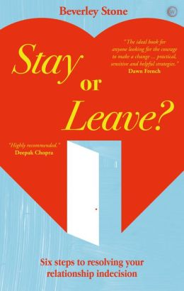 Stay or Leave?: Six Steps to Resolving Your Relationship Indecision