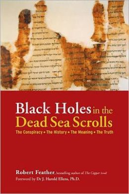 Black Holes in the Dead Sea Scrolls: The Conspiracy*The History*The Meaning*The Truth