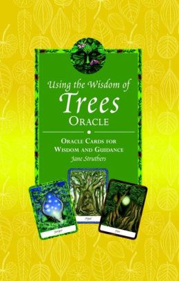 The Wisdom of Trees Oracle: 40 Oracle Cards for Wisdom and Guidance