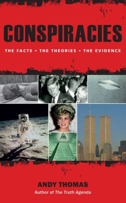 Conspiracies: The Facts. The Theories. The Evidence.