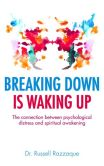 Book Cover Image. Title: Breaking Down is Waking up:  The connection between psychological distress and spiritual awakening, Author: Russell Razzaque
