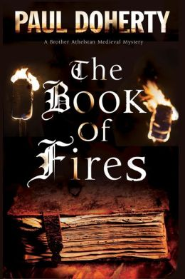 The Book of Fires: A novel of Medieval London featuring Brother Athelstan