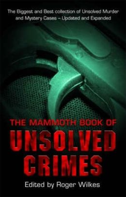 The Mammoth Book of Unsolved Crimes