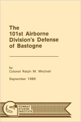 The 101st Airborne Division's Defense at Bastogne