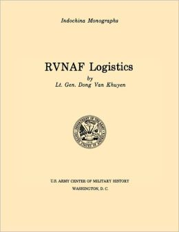 RVNAF Logistics (U.S. Army Center for Military History Indochina Monograph series)