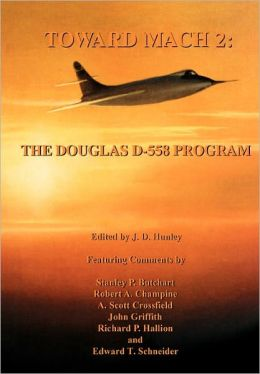 Toward Mach 2: The Douglas D-558 Program (NASA History Series SP-4222)
