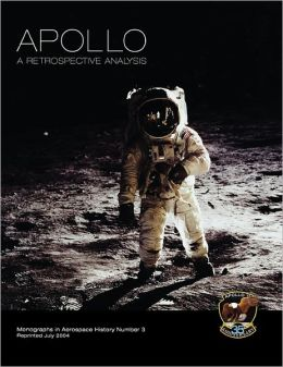Apollo: A Retrospective Analysis. Monograph in Aerospace History, No. 3, 1994.
