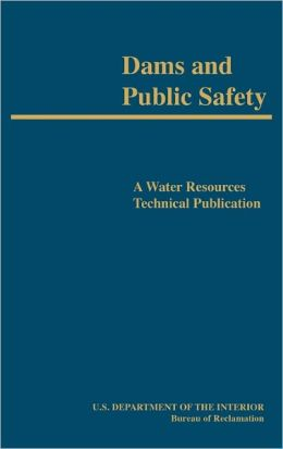 Dams and Public Safety (A Water Resources Technical Publication)