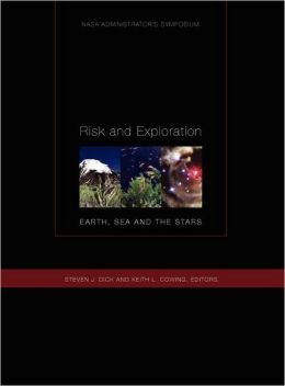 Risk and Exploration: Earth, Sea and Stars. NASA Administrator's Symposium, September 26-29, 2004. Naval Postgraduate School, Monterey, California.
