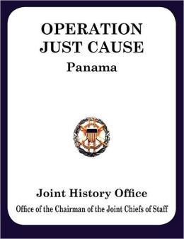 Operation Just Cause: The Planning and Execution of Joint Operations in Panama